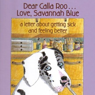 Dear Calla Roo… Love, Savannah Blue: a letter about getting sick and feeling better