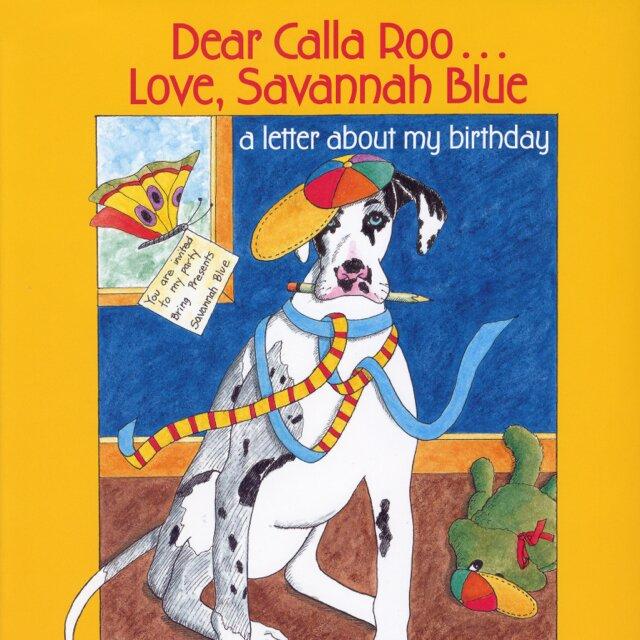 Dear Calla Roo…Love, Savannah Blue: a letter about my birthday
