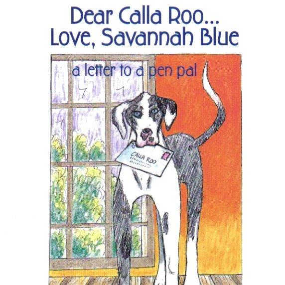 Dear Calla Roo… Love, Savannah Blue: a letter to a pen pal